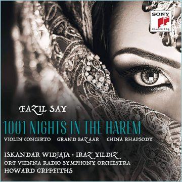 Fazil Say: 1001 Night In The Harem, Grand Bazar, China Rhapsody
