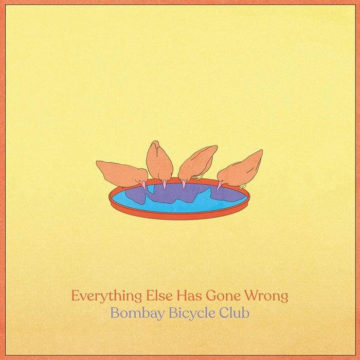 Bombay Bicycle Club – Everything Else Has Gone Wrong stereodisc
