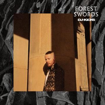 Forest Swords – DJ-Kicks stereodisc