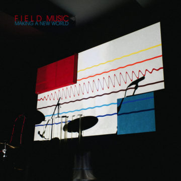 Field Music ‎– Making A New World stereodisc