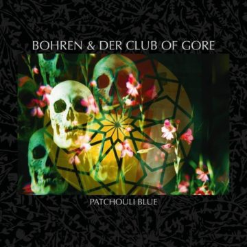 Bohren & Der Club Of Gore – Patchouli Blue stereodisc