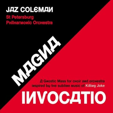 Magna Invocatio - A Gnostic Mass for Choir and Orchestra Inspired by the Sublime Music of Killing Joke Jaz Coleman stereodisc