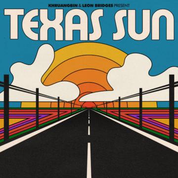 Texas Sun Khruangbin and Leon Bridges stereodisc