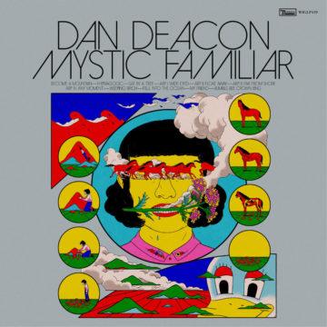 Dan Deacon – Mystic Familiar stereodisc