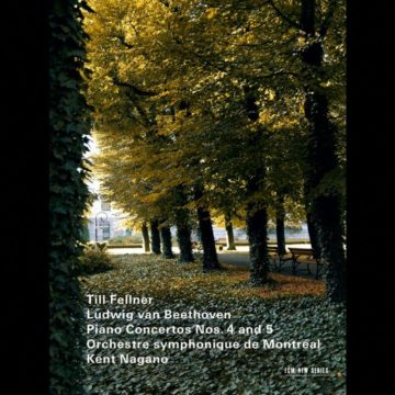 Ludwig van Beethoven: Piano Concertos Nos. 4 and 5 Till Fellner, Orchestre symphonique de Montréal, Kent Nagano stereodisc