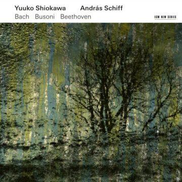 Bach / Busoni / Beethoven Yuuko Shiokawa, András Schiff stereodisc