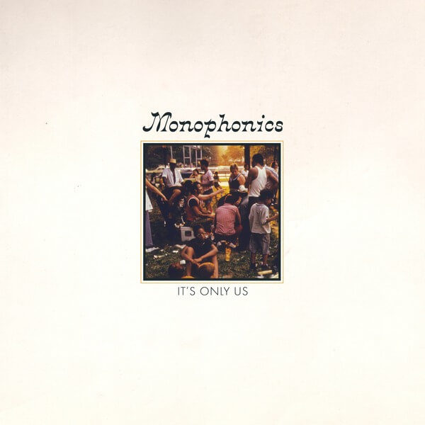 Monophonics ‎– It's Only Us stereodisc