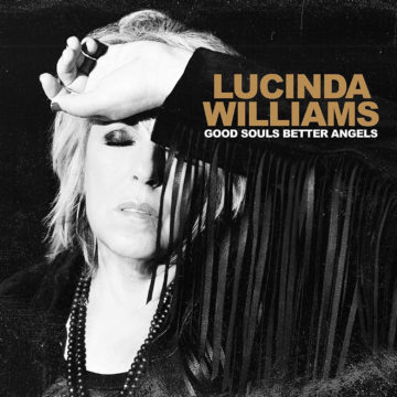 Good Souls Better Angels Lucinda Williams stereodisc