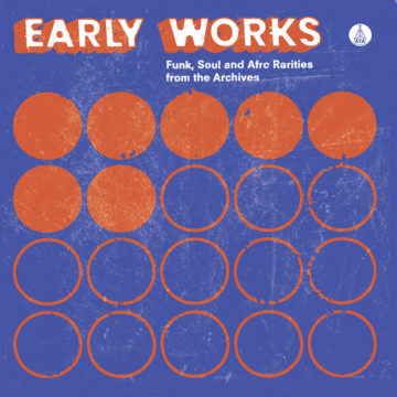 """early works: funk, soul & afro rarities from the archives stereodisc"