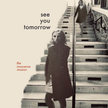 See You Tomorrow The Innocence Mission stereodisc