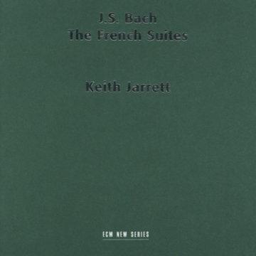 Johann Sebastian Bach: The French Suites Keith Jarrett