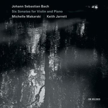 Johann Sebastian Bach: Six Sonatas for Violin and Piano Michelle Makarski, Keith Jarrett stereodisc