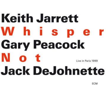 Whisper Not Keith Jarrett, Gary Peacock, Jack DeJohnette stereodisc