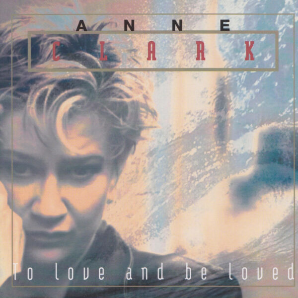 Anne Clark To Love And Be Loved stereodisc