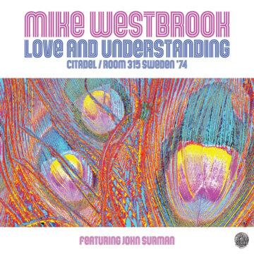 Love and Understanding - Citadel / Room 315 Sweden '74 Mike Westbrook stereodisc