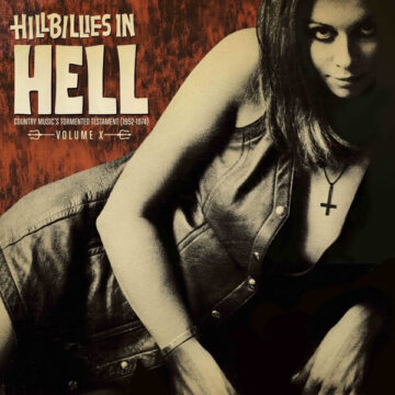 Hillbillies In Hell - Country Music's Tormented Testament (1952-1974) Volume X stereodisc