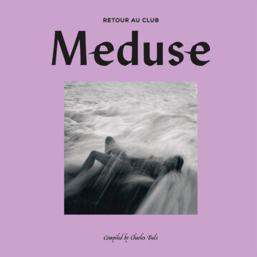Retour Au Club Meduse Compiled by Charles Bals stereodisc