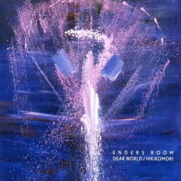 Enders Room – Dear World / Hikikomori stereodisc