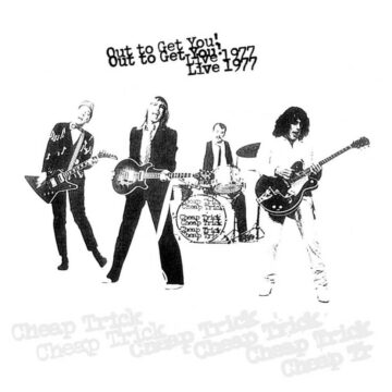 Out To Get You! Live 1977 Cheap Trick stereodisc