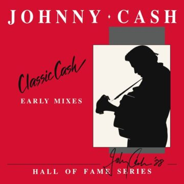 Classic Cash: Hall Of Fame Series-Early Mixes (1987) stereodisc