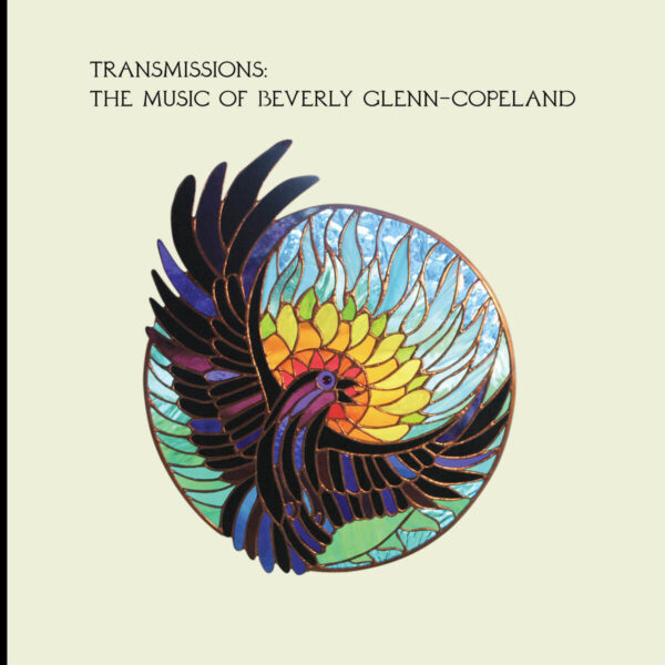 Transmissions: The Music Of Beverly Glenn-Copeland Beverly Glenn-Copeland stereodisc