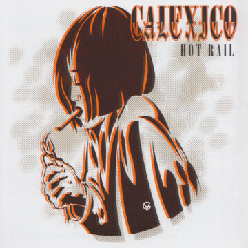 Calexico – Hot Rail stereodisc