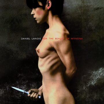 Daniel Lanois – For The Beauty Of Wynona stereodisc