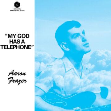 Aaron Frazer My God Has a Telephone stereodisc