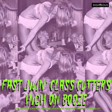 Fast Jivin' Class Cutters High On Booze – Spellbound Cavemen and Mad Scientists From The Vault Of Lux and Ivy stereodisc