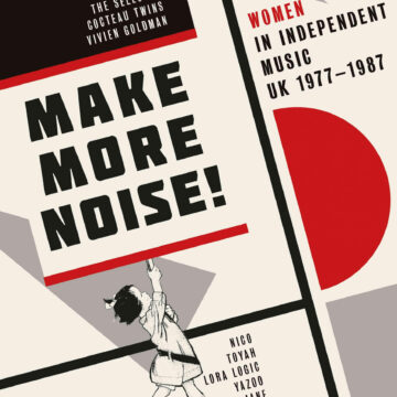 Make More Noise! Women In Independent UK Music 1977 - 1987 stereodisc