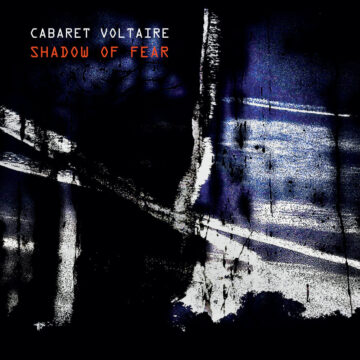 Shadow of Fear Cabaret Voltaire stereodisc