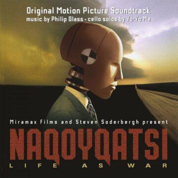 Philip Glass, Yo-Yo Ma – Naqoyqatsi: Life As War (Original Motion Picture Soundtrack) stereodisc