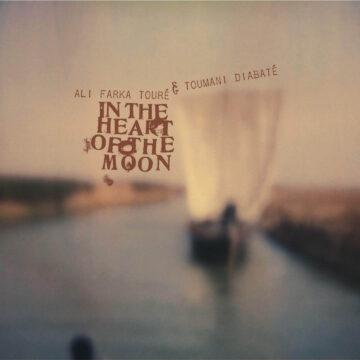 Ali Farka Touré & Toumani Diabaté – In The Heart Of The Moon stereodisc