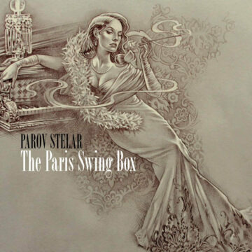 Parov Stelar The Paris Swing Box stereodisc