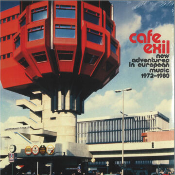 Cafe Exil - New Adventures in European Music 1972 - 1980 stereodisc