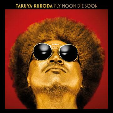 Takuya Kuroda Fly Moon Die Soon stereodisc