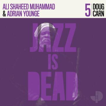 Adrian Younge & Ali Shaheed Muhammad / Doug Carn – Jazz Is Dead 5 stereodisc