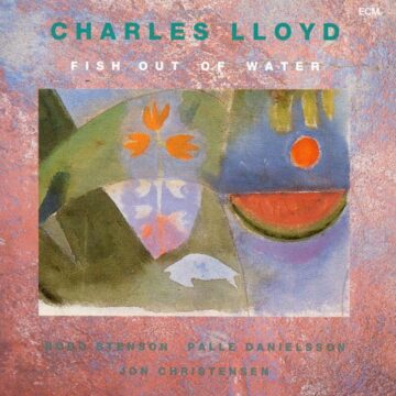 Fish Out Of Water Charles Lloyd Quartet stereodisc