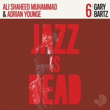 Jazz Is Dead 006 Gary Bartz, Ali Shaheed Muhammad, and Adrian Younge
