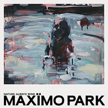 Nature Always Wins Maximo Park stereodisc