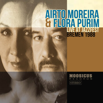 Live At Jazzfest Bremen 1988 Airto Moreira and Flora Purim stereodisc