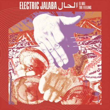 El Hal / The Feeling Electric Jalaba