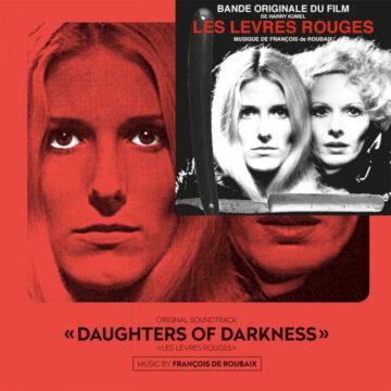 François De Roubaix – Daughters Of Darkness - Les Lèvres Rouges (Original Soundtrack) stereodisc