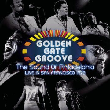 Golden Gate Groove: The Sound of Philadelphia in San Francisco stereodisc