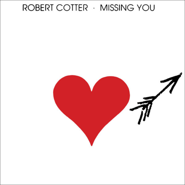 Missing You Robert Cotter