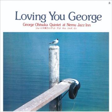 Loving You George George Otsuka Quintet stereodisc