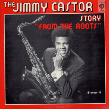 From The Roots Jimmy Castor stereodisc