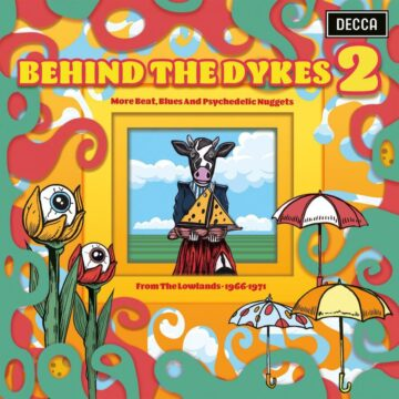 BEHIND THE DYKES 2 - MORE BEATS, BLUES AND PSYCHEDELIC NUGGETS FROM THE LOWLANDS 1966 - 1971 stereodisc