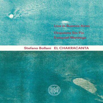 El Chakracanta Stefano Bollani, Orquesta Sin Fin, Exequiel Mantega stereodisc