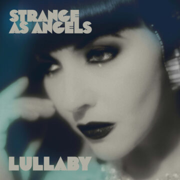 Strange As Angels (3) – Lullaby stereodisc